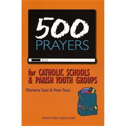 500 Prayers for Catholic Schools & Parish Youth Groups - by  Filomena Tassi & Peter Tassi (Paperback) - image 1 of 1