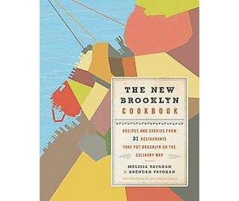 New Brooklyn Cookbook : Recipes and Stories from 31 Restaurants That Put Brooklyn on the Culinary Map - image 1 of 1
