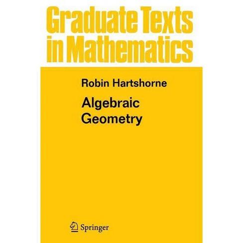 Algebraic Geometry - (Graduate Texts in Mathematics) by  Robin Hartshorne (Paperback) - image 1 of 1