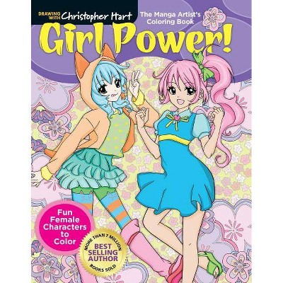 The Manga Artist's Coloring Book: Girl Power! - by Christopher Hart (Paperback)