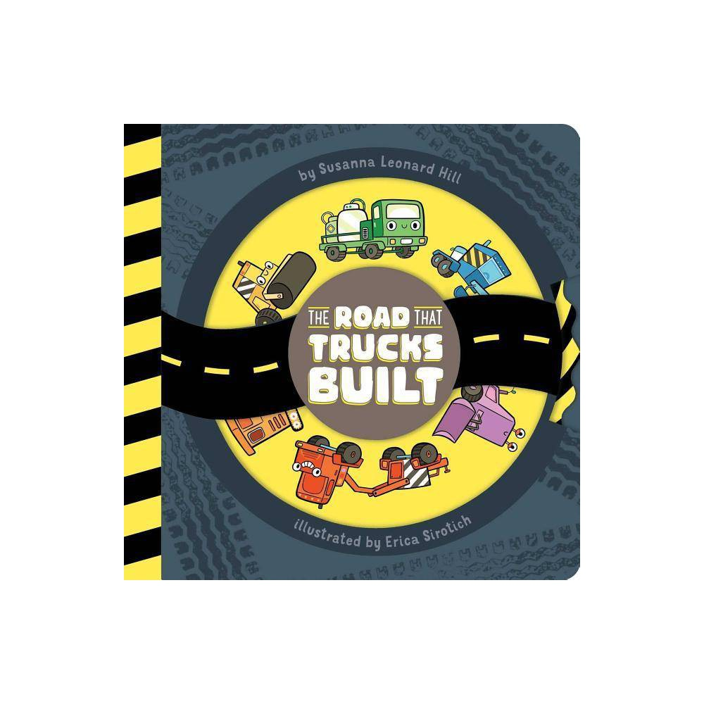 ISBN 9781481495462 product image for The Road That Trucks Built - by Susanna Leonard Hill (Hardcover)   upcitemdb.com