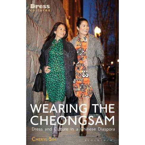 Wearing the Cheongsam - (Dress Cultures) by  Cheryl Sim (Hardcover) - image 1 of 1