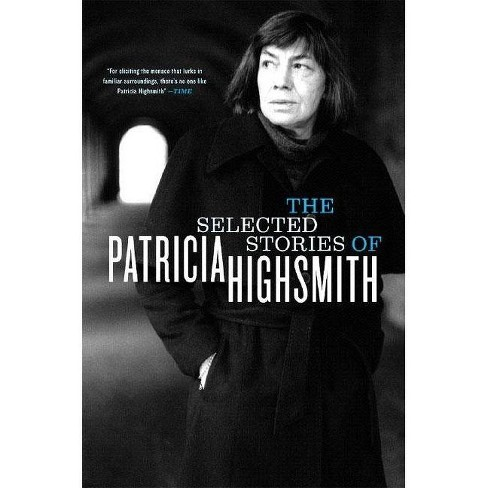 The Selected Stories of Patricia Highsmith - (Paperback) - image 1 of 1