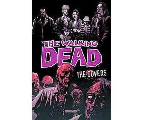 Walking Dead : The Covers (Hardcover) - image 1 of 1