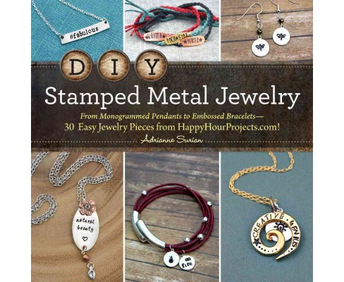 DIY Stamped Metal Jewelry : From Monogrammed Pendants to Embossed Bracelets - 30 Easy Jewelry Pieces - image 1 of 1