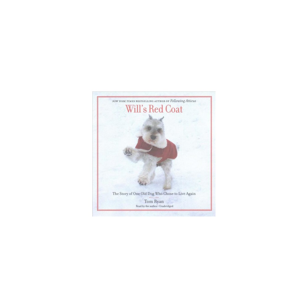 Will's Red Coat : The Story of One Old Dog Who Chose to Live Again (Unabridged) (CD/Spoken Word) (Tom