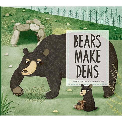Bears Make Dens - (Animal Builders) by  Elizabeth Raum (Paperback) - image 1 of 1