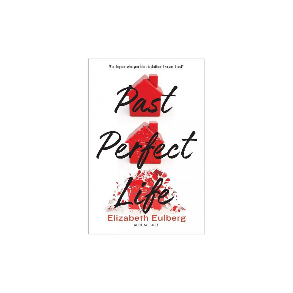 Past Perfect Life - by Elizabeth Eulberg (Hardcover)