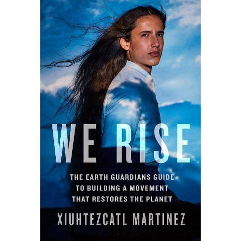 We Rise - by  Xiuhtezcatl Martinez (Hardcover) - image 1 of 1