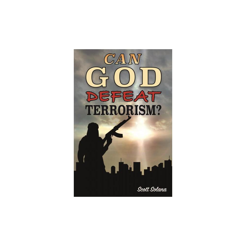 Can God Defeat Terrorism? (Paperback) (Scott Solana)