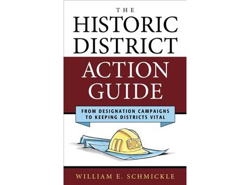Historic District Action Guide : From Designation Campaigns to Keeping Districts Vital -  (Hardcover) - image 1 of 1