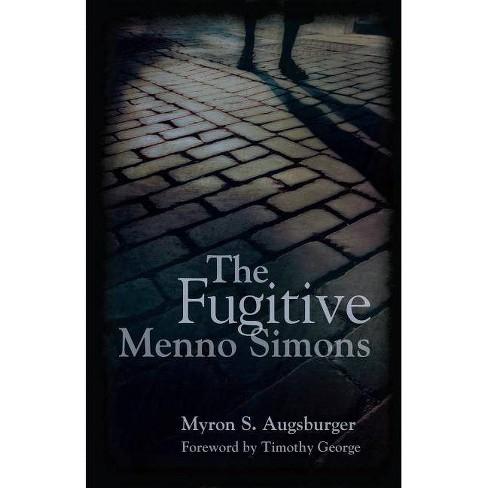 Fugitive: Menno Simons - by  Myron Augsburger (Paperback) - image 1 of 1
