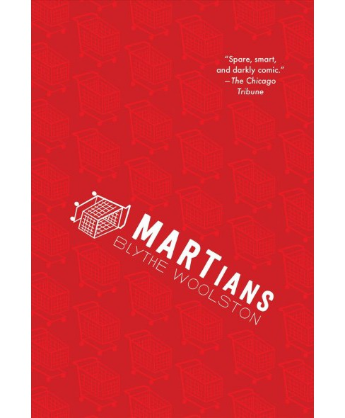 MARTians -  Reprint by Blythe Woolston (Paperback) - image 1 of 1