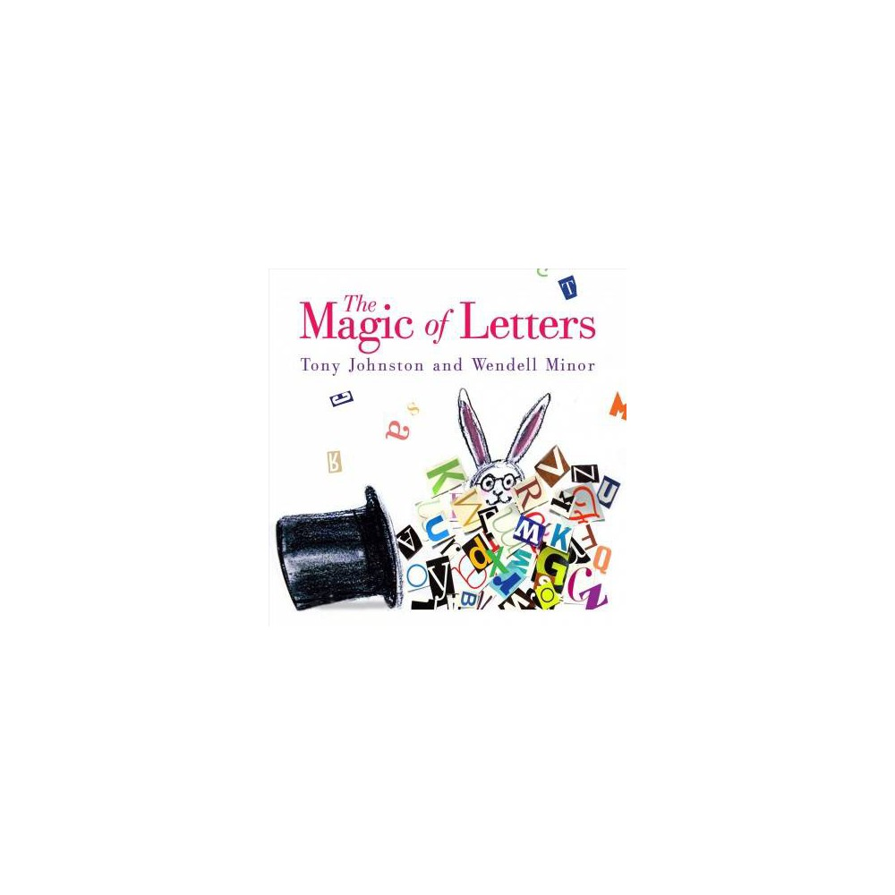 Magic of Letters - by Tony Johnston (Hardcover)