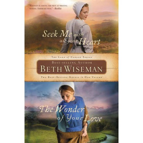 Seek Me with All Your Heart/The Wonder of Your Love - (Land of Canaan Novels) by  Beth Wiseman - image 1 of 1