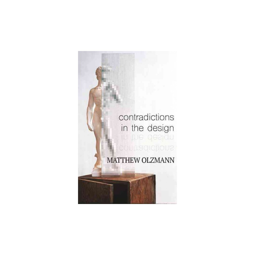 Contradictions in the Design : Poems (Paperback) (Matthew Olzmann)