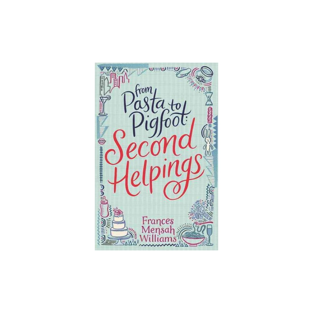 From Pasta to Pigfoot : Second Helpings (Paperback) (Frances Mensah Williams)