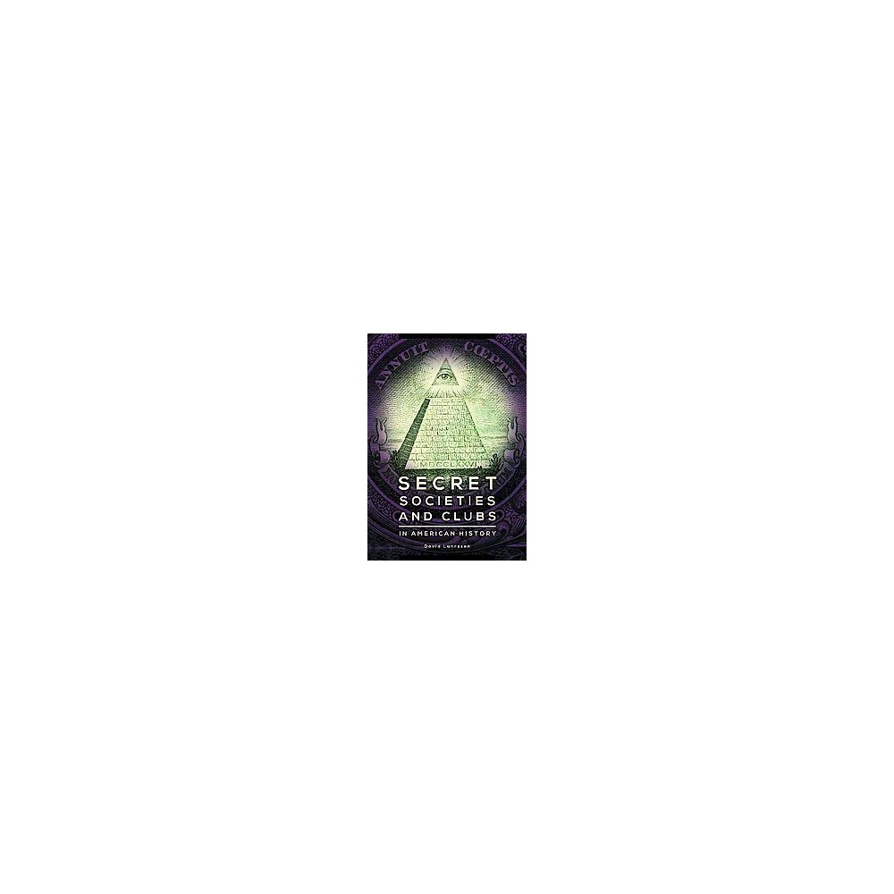 Secret Societies and Clubs in American H (Hardcover)