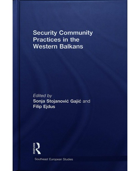 Security Community Practices in the Western Balkans -  (Hardcover) - image 1 of 1