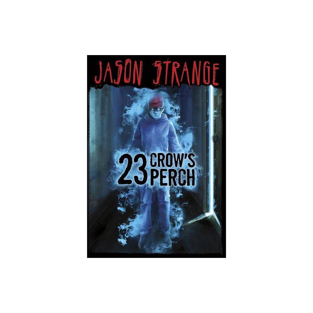 23 Crow S Perch Jason Strange Paperback By Jason Strange Paperback