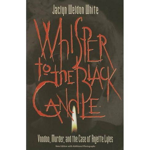 Whisper to the Black Candle - by  Weldon White Jaclyn (Paperback) - image 1 of 1
