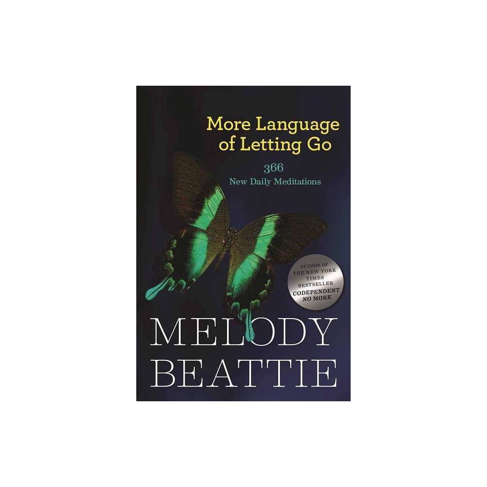 More Language Of Letting Go Hazelden Meditation Series By Melody Beattie Paperback