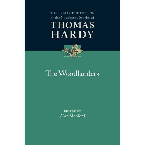 The Woodlanders - (Cambridge Edition of the Novels and Stories of Thomas Hardy) by  Thomas Hardy - image 1 of 1