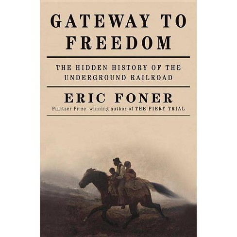 Gateway to Freedom - by  Eric Foner (Hardcover) - image 1 of 1