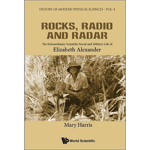 Rocks, Radio and Radar: The Extraordinary Scientific, Social and Military Life of Elizabeth Alexander - image 1 of 1