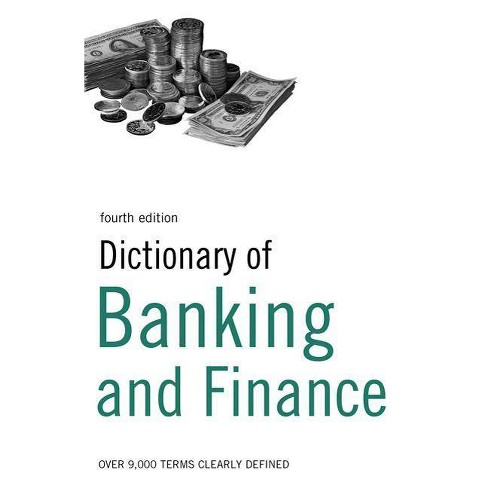 Dictionary of Banking and Finance - 4 Edition by  Paul Roseby (Paperback) - image 1 of 1