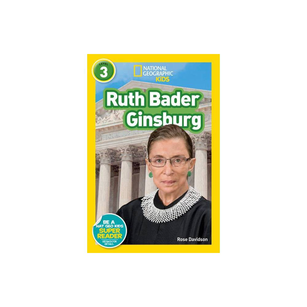 National Geographic Readers Ruth Bader Ginsburg L3 By Rose Davidson Hardcover