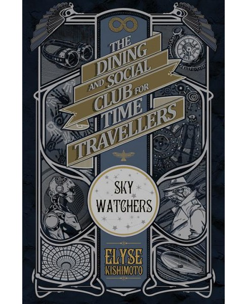 Sky Watchers -  (Dining and Social Club for Time Travellers) by Elyse Kishimoto (Paperback) - image 1 of 1