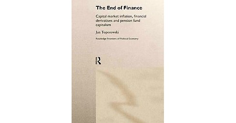 End of Finance : The Theory of Capital Market Inflation, Financial Derivatives and Pension Fund - image 1 of 1