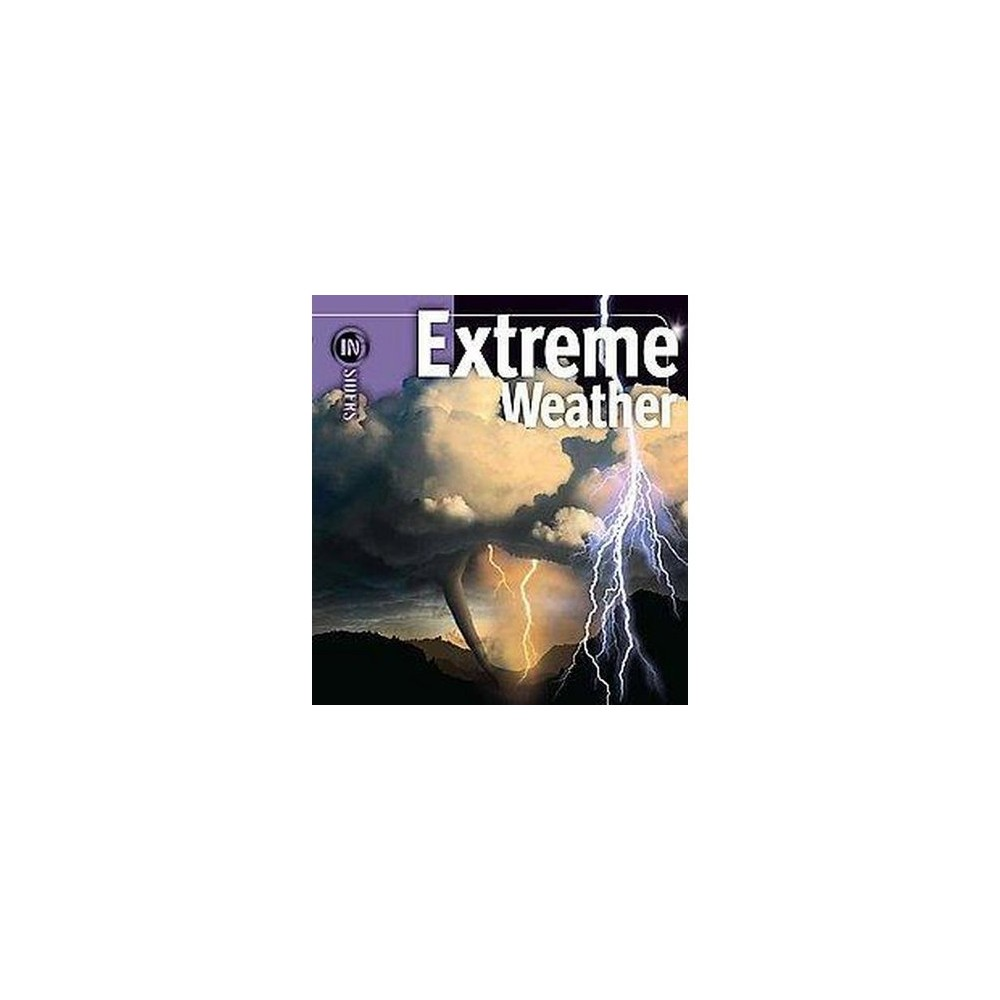 Extreme Weather (Hardcover) (H. Micheal Mogil & Barbara G Levine)