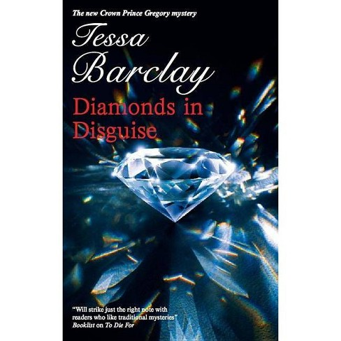 Diamonds in Disguise - (Crown Prince Gregory Mysteries) by  Tessa Barclay (Hardcover) - image 1 of 1