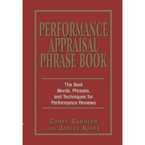 Performance Appraisal Phrase Book - by  Corey Sandler & Janice Keefe (Paperback) - image 1 of 1