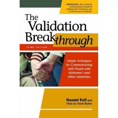 The Validation Breakthrough, Third Edition - 3 Edition by  Naomi Feil (Paperback) - image 1 of 1