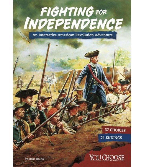 Fighting for Independence : An Interactive American Revolution Adventure -  by Blake Hoena (Paperback) - image 1 of 1