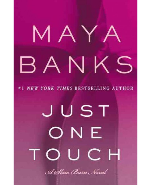Just One Touch -  (Slow Burn) by Maya Banks (Hardcover) - image 1 of 1