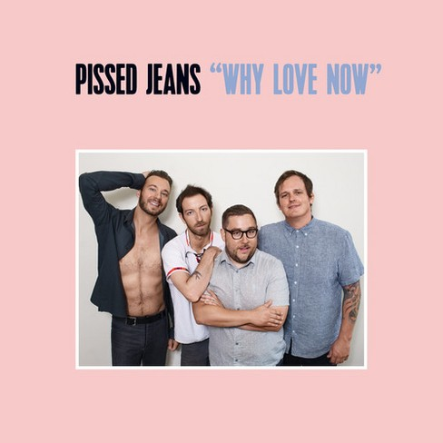 Pissed Jeans - Why Love Now (CD) - image 1 of 1