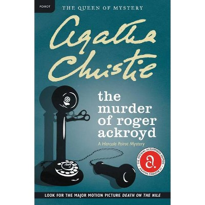 The Murder of Roger Ackroyd - (Hercule Poirot Mysteries) by  Agatha Christie (Paperback)