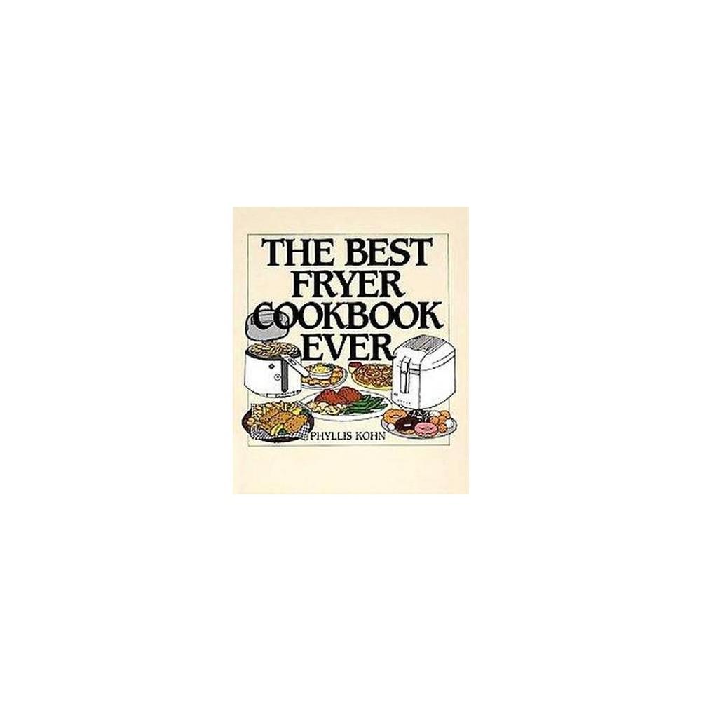 Best Fryer Cookbook Ever (Hardcover) (Phyllis Kohn)