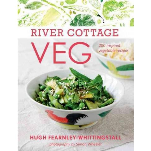 River Cottage Veg 200 Inspired Vegetable Recipes Hardcover Hugh