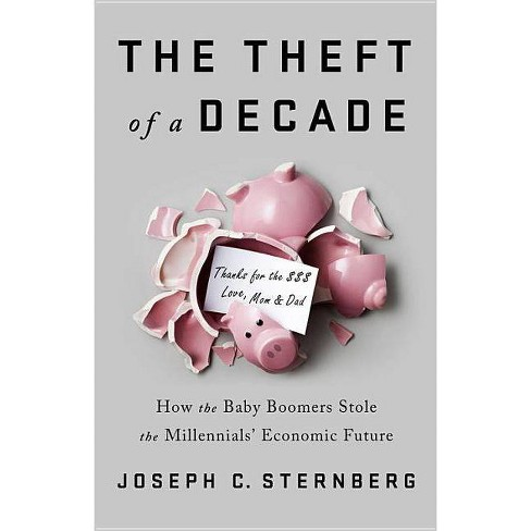 The Theft of a Decade - by  Joseph C Sternberg (Hardcover) - image 1 of 1