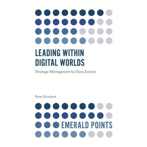 Leading Within Digital Worlds - (Emerald Points) by  Peter Grindrod (Paperback) - image 1 of 1