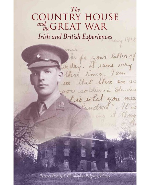 Country House and the Great War : Irish and British Experiences (Paperback) - image 1 of 1