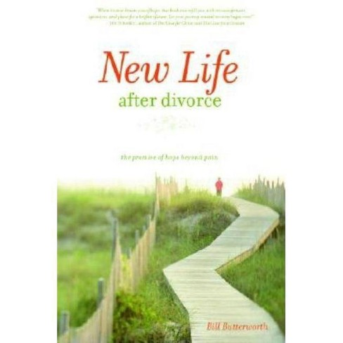 New Life After Divorce - by  Bill Butterworth (Paperback) - image 1 of 1