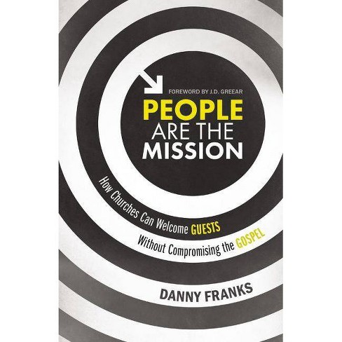 People Are the Mission - by  Danny Franks (Paperback) - image 1 of 1