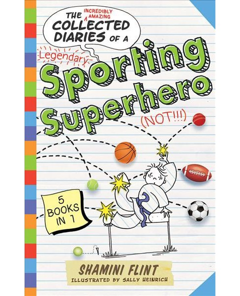 Collected Diaries of a Sporting Superhero (Not!!!) -  by Shamini Flint (Paperback) - image 1 of 1