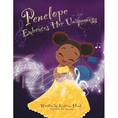 Penelope Embraces Her Uniqueness - by  Katrina Hunt (Paperback)